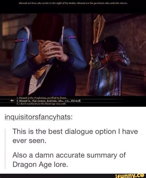That's it, that's Dragon Age Chantry lore XD | funny